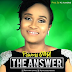 Music: PRINCESS OMA – THE ANSWER ||  @princess_uwadoka @gospelminds_com