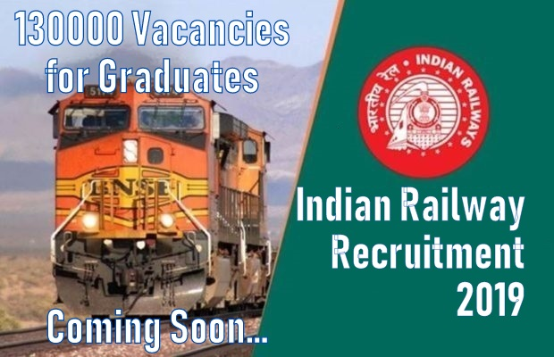 Railway Recruitment 2019 for 130000 Posts