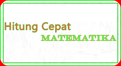 Tips dan Trik Melakukan Perhitungan Aritmatika Secara Cepat Pendidikan Indonesia