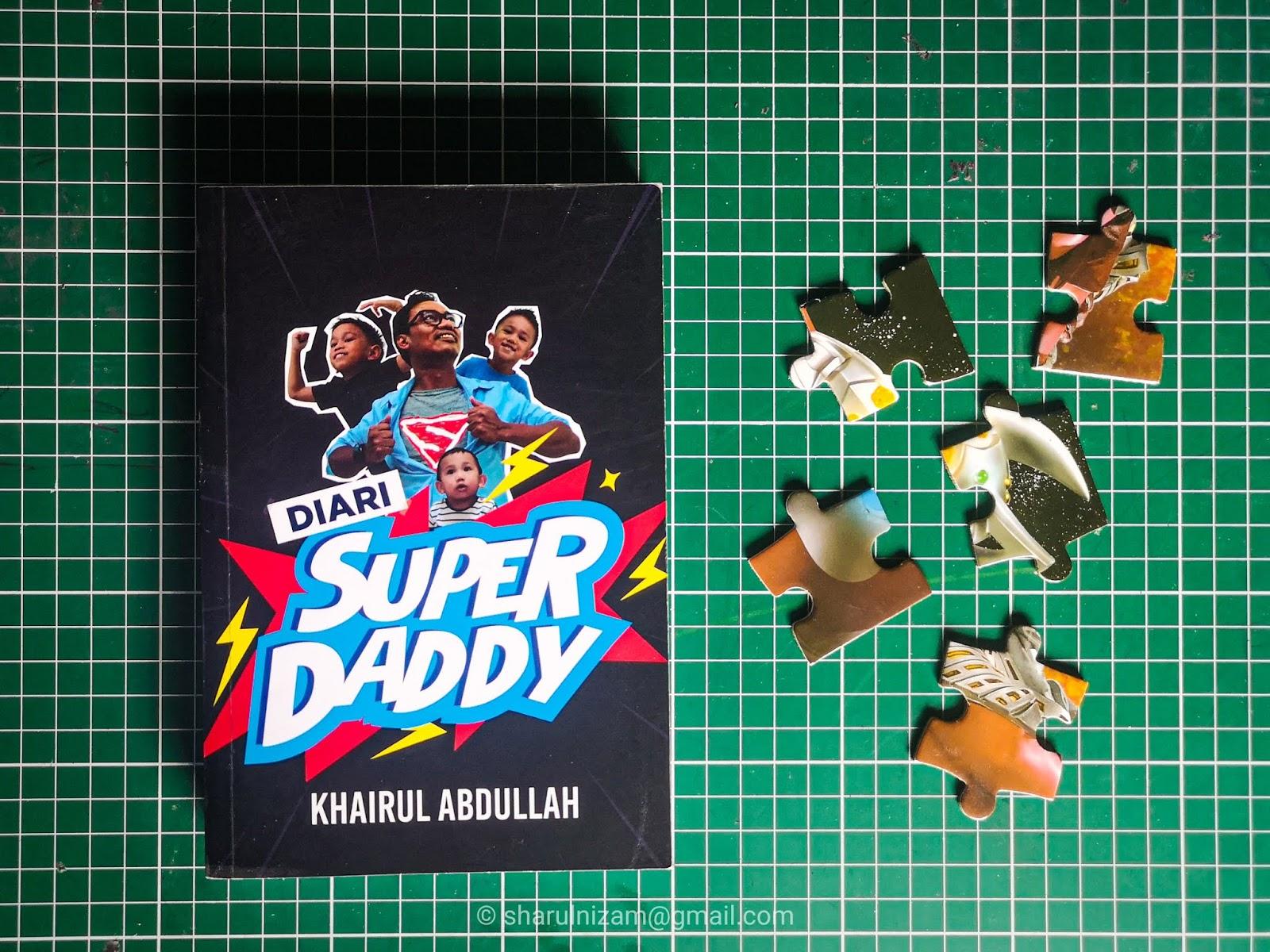Diari Super Daddy Oleh Khairul Abdullah