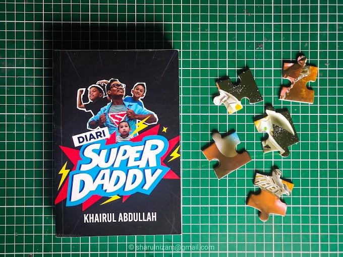 [Ulasan Buku] Diari Super Daddy Oleh Khairul Abdullah
