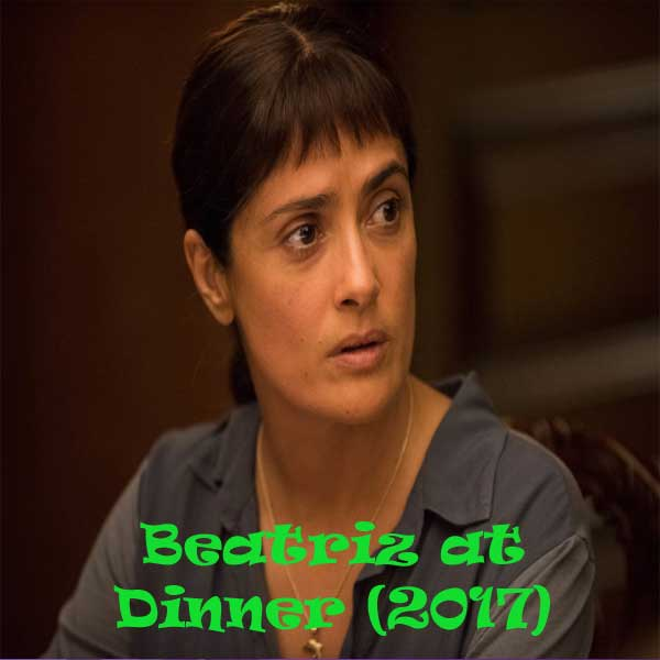Beatriz at Dinner, Beatriz at Dinner Synopsis, Beatriz at Dinner Trailer, Beatriz at Dinner Review