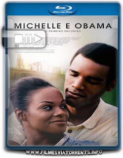Michelle e Obama Torrent - BluRay Rip 720p e 1080p Dublado