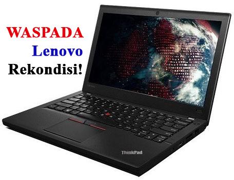 Perbedaan Laptop Lenovo Resmi (asli) dan Rekondisi (rakitan)