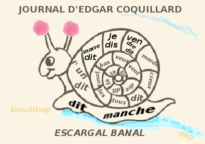 JOURNAL D'EDGAR COQUILLAR, ESCARGAL BANAL