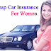 Cheap Car Insurance for Ladies How to Lower Your Premiums Women's car insurance