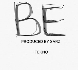 AUDIO DOWNLOAD: Tekno – Be (Prod By Sarz)