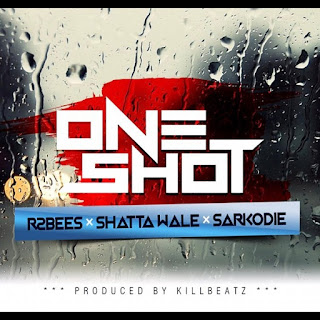R2Bees - One Shot (feat. Shatta Wale & Sarkodie)