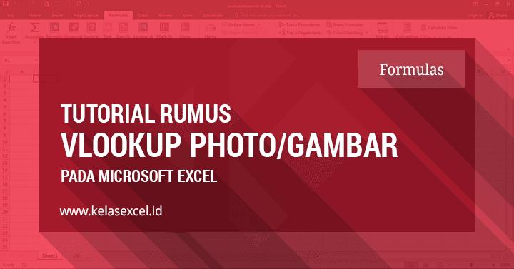 Rumus Vlookup Gambar Foto Otomatis Di Excel