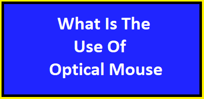 What Is Optical Mouse & How It Works