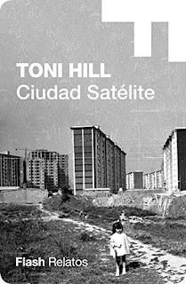 Ciudad Satelite- Toni Hill