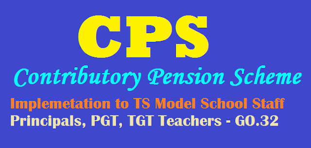 cps to telangana model school staff,cps to ts model school principals,pgts,tgts,cps to ts model school teachers,cps to ts model school teaching staff. contributory pension scheme (cps) to telangana model school teachers.