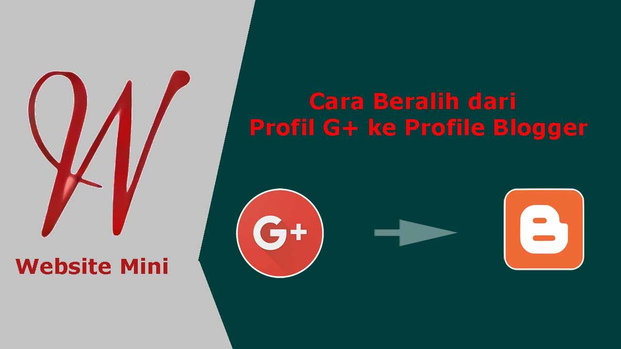 Cara Beralih Dari Profil Google Plus Ke Profil Blogger