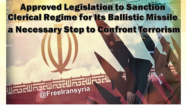 Approved Legislation to Sanction Clerical Regime for Its Ballistic Missile, a Necessary Step to Confront Terrorism