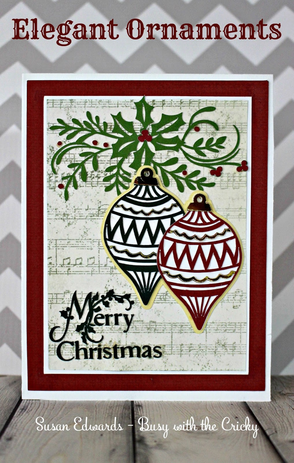 Busy with the Cricky: Elegant Ornament Christmas Card