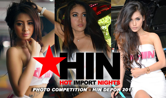 "HIN ""Hot Import Nights"" GIRLFRIENDS PHOTO COMPETITION – HIN DEPOK 2015 
