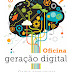 Oficina Geração Digital