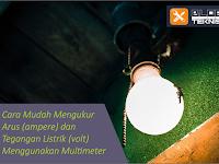 Cara Mudah Mengukur Arus (ampere) dan Tegangan Listrik (volt) Menggunakan Multimeter