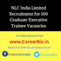 NLC India Limited Recruitment for 100 Graduate Executive Trainee Vacancies