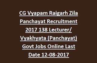 CG Vyapam Raigarh Zila Panchayat Recruitment 2017 138 Lecturer Vyakhyata (Panchayat) Govt Jobs Online Last Date 12-08-2017