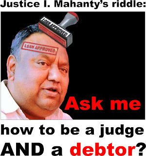 "What if Justice Indrajit Mahanty defaults on his ""Debt Burden""?"