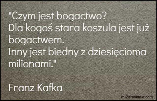 Franz Kafka, cytaty o sukcesie, bogactwie, pieniądzach i finansach.