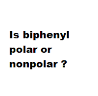 Is biphenyl polar or nonpolar ?