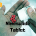 Nimesulide Tablet - Uses, Dosage, Side Effects, Interaction & Precautions