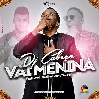 DJ Cabeca ft Nadir & Beant The Mc- Vai Menina
