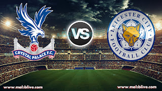 مشاهدة مباراة ليستر سيتي وكريستال بالاس Leicester city vs crystal palace fc بث مباشر بتاريخ 16-12-2017 الدوري الانجليزي