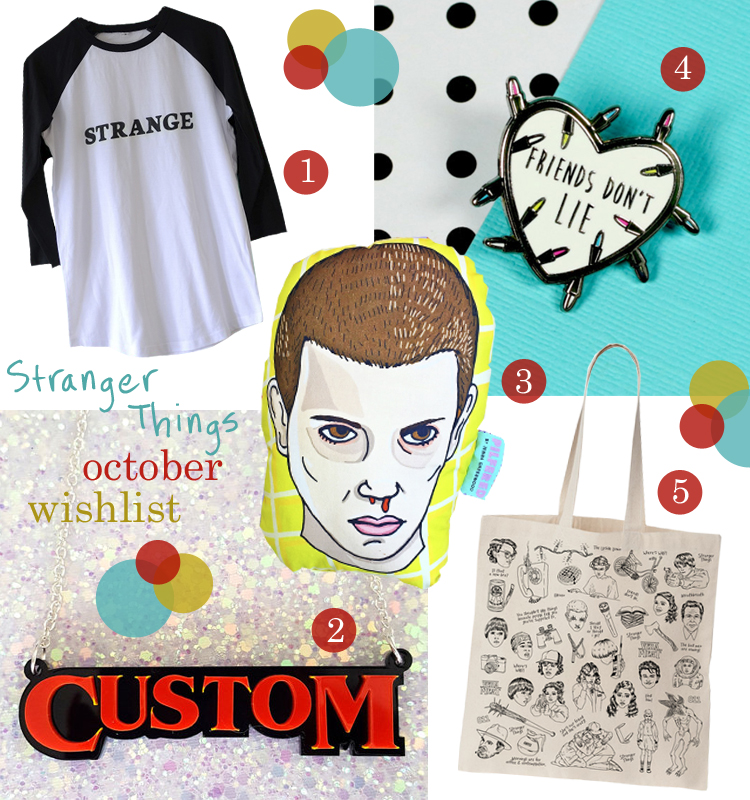 Stranger Things Wishlist, wish list, Hero and Cape glow in the dark tshirt, baseball tee, strange tshirt, name necklace, Stranger Things font, Sugar & Vice name necklace, Eleven from Stranger Things Cushion, Pilfered, Friends Don't Lie pin, Punky Pins, Tote bag, Verameat