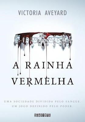 A rainha vermelha, de Victoria Aveyard - Editora Seguinte