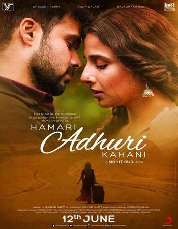 Poster Of Hamari Adhuri Kahaani 2015 Hindi 350MB BRRip 480p ESubs Watch Online Free Download Worldfree4u