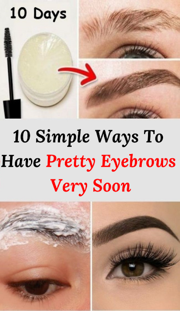 10 Simple Ways To Have Pretty Eyebrows Very Soon