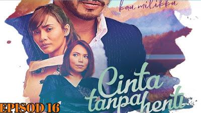 Tonton Drama Cinta Tanpa Henti Episod 16