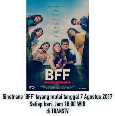 Daftar Nama dan Biodata Pemeran Best Friends Forever (BFF) Trans TV Terlengkap