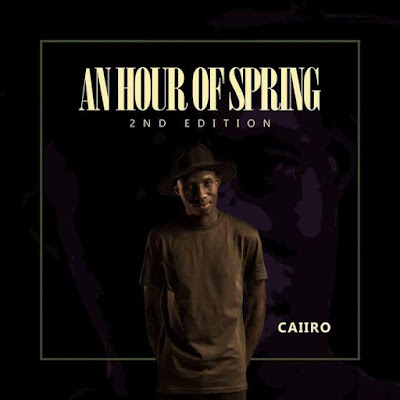Caiiro – An Hour Of Spring (2nd Edition) Mix |Download Mp3: 2017