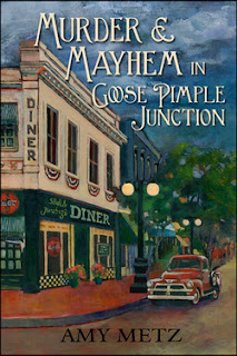 Murder & Mayhem In Goose Pimple Junction by Amy Metz book cover