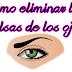 Como eliminar las bolsas de los ojos