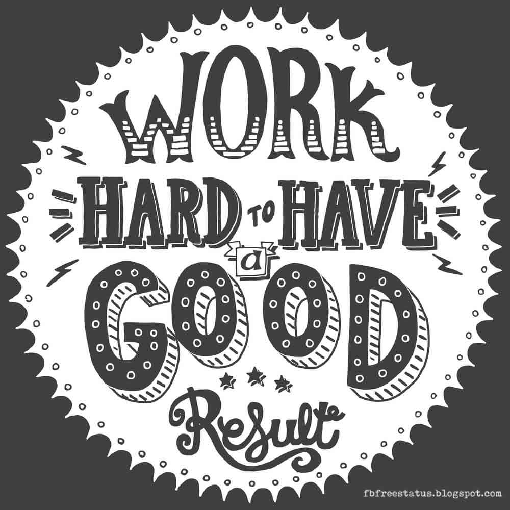 Work hard to have a good.