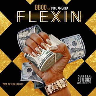 BBOD Ft. Cool Amerika- Flexin.mp3