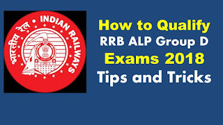 How to Qualify RRB ALP Group D Exams 2018 Tips and Tricks