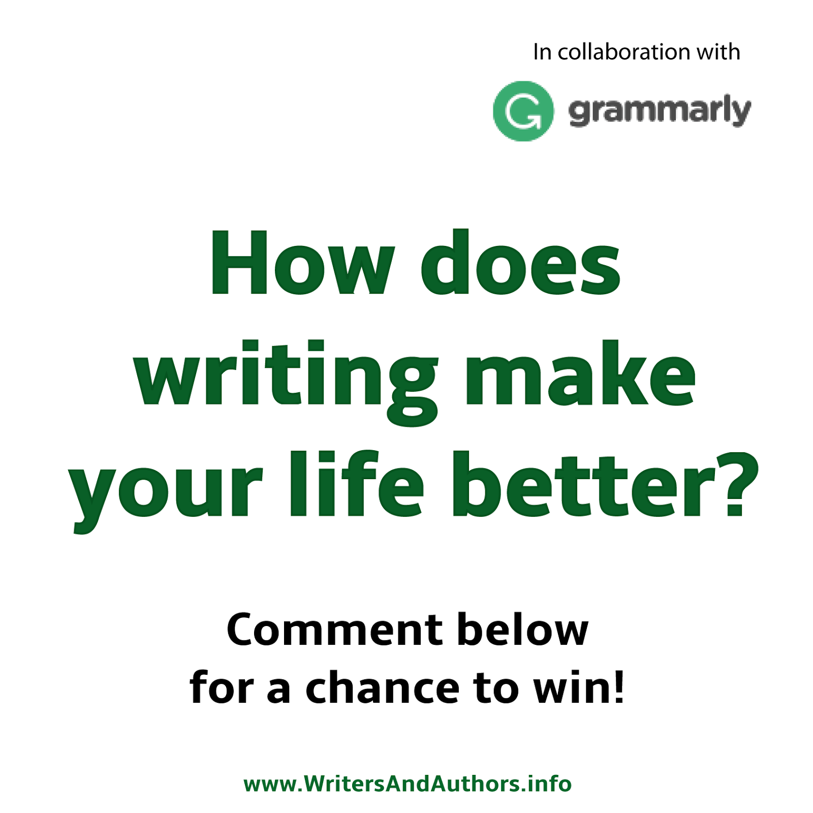 How does writing make your life better? #Contest #Grammarly www.WritersAndAuthors.info