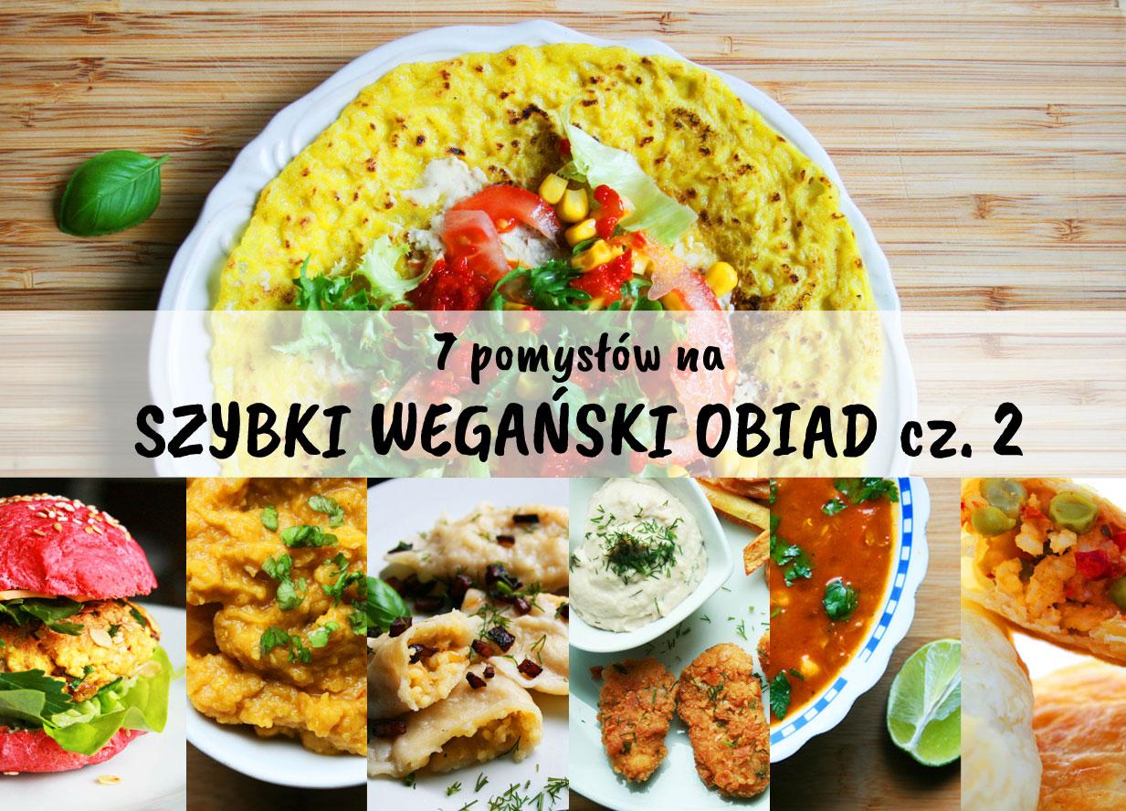 7 pomysłów na szybki wegański obiad cz. 2