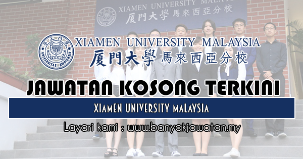 Jawatan Kosong 2018 di Xiamen University Malaysia