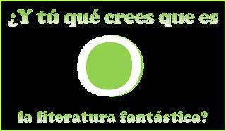 Que_crees_es_literatura_fantastica