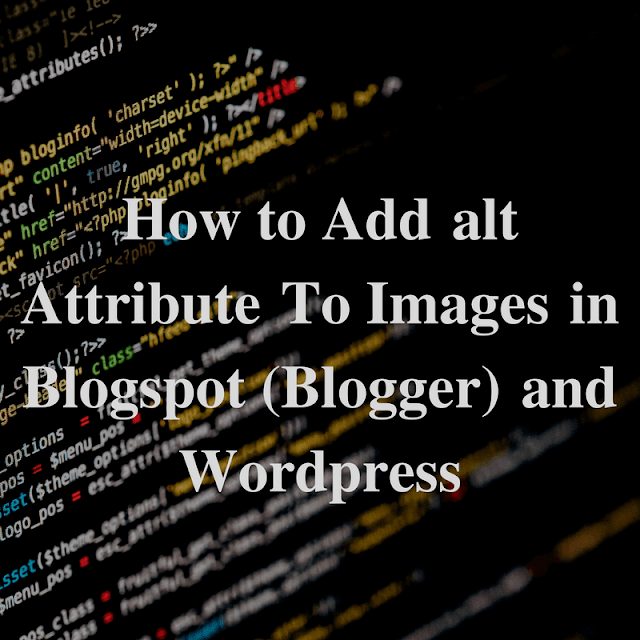 How to Insert Alt attribute in Blogspot and Wordpress