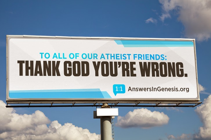 "Answers in Genesis- Ken Ham- ""To all our atheist friends: Thank God You're Wrong"""