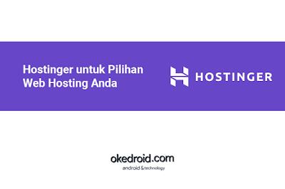 Hostinger untuk Pilihan Web Hosting Anda