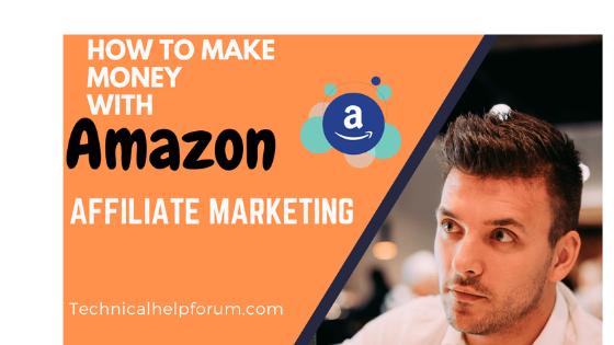 How to Make Money from the Amazon Affiliate Program - Technicalhelpforum